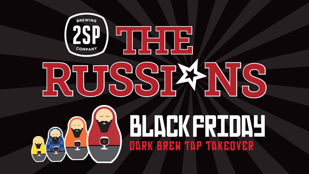The Russians Black Friday Dark Brew Tap Takeover