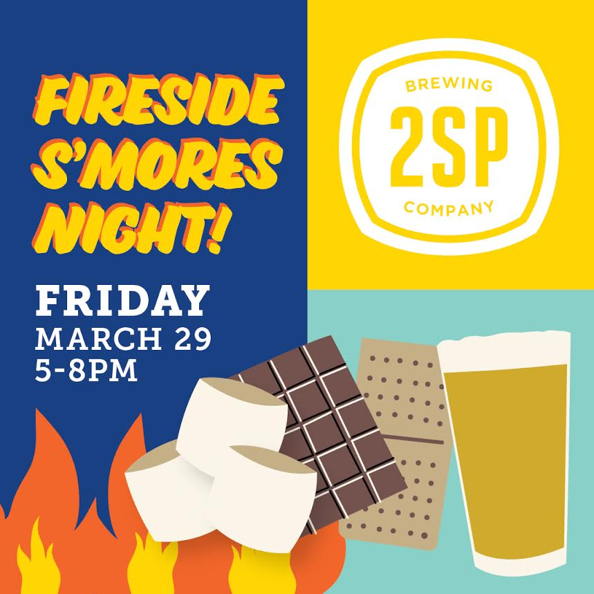 Fireside Smores Night at 2SP Brewing
