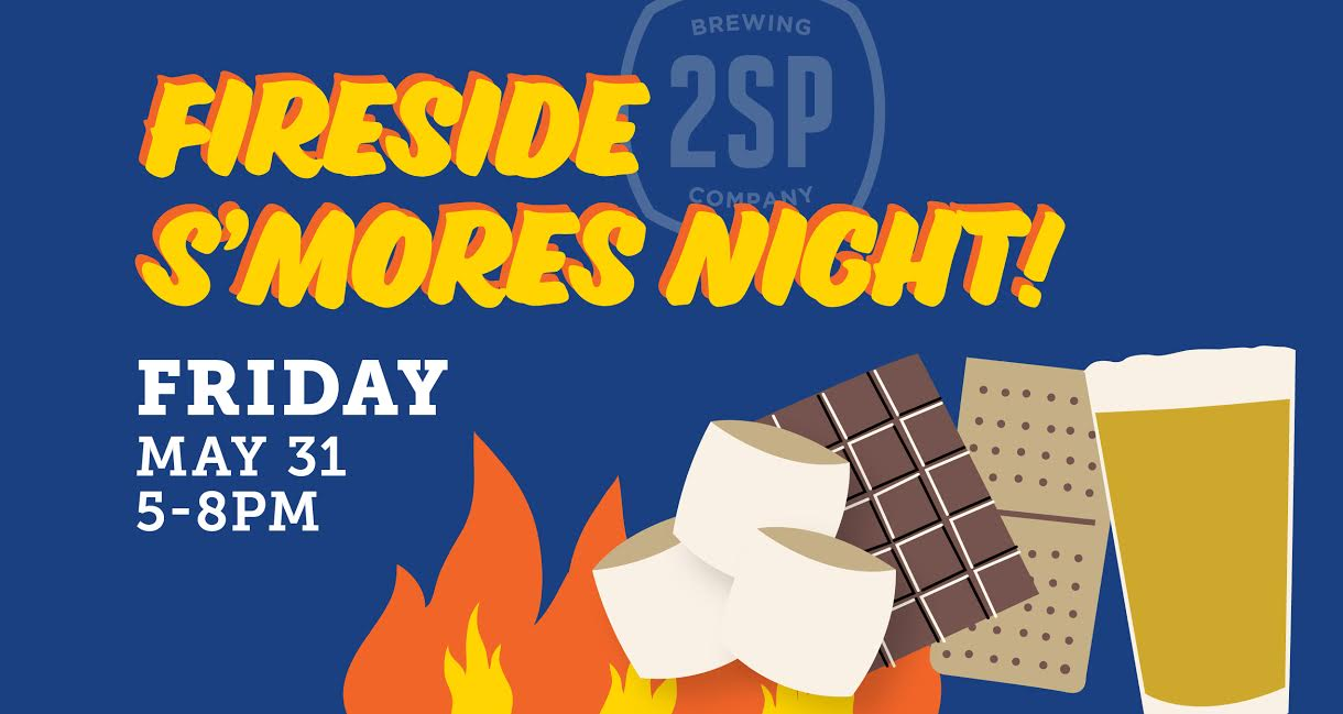 Fireside Smores Night on May 31st